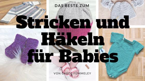 Stricken und Häkeln für Babies mit Caros Fummeley