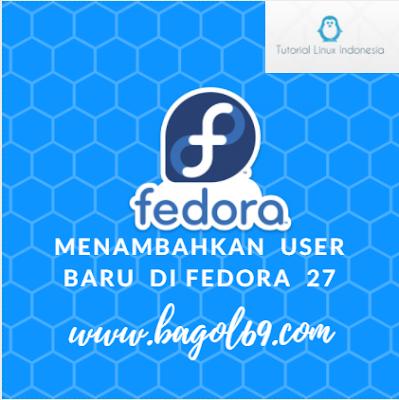 Menambah  User  Baru  di  Fedora  27