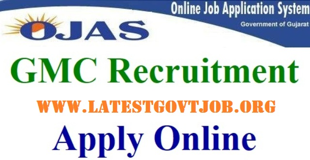 GMC Recruitment 2018 for Various Post | Apply Online @ ojas.gujarat.gov.in