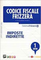 Codice fiscale Frizzera. Vol. 1/2016: Imposte indirette