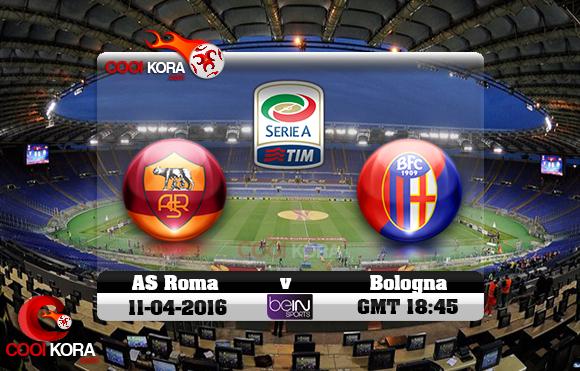 مشاهدة مباراة روما وبولونيا اليوم 11-4-2016 في الدوري الإيطالي