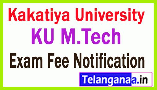 Kakatiya University M Tech Exam Fee Notification