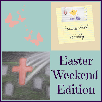 Homeschool Weekly - Easter Weekend Edition 2016 on Homeschool Coffee Break @ kympossibleblog.blogspot.com