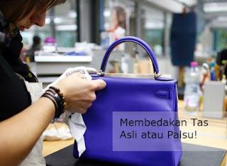 Cara Membedakan Tas Wanita Asli dan Palsu