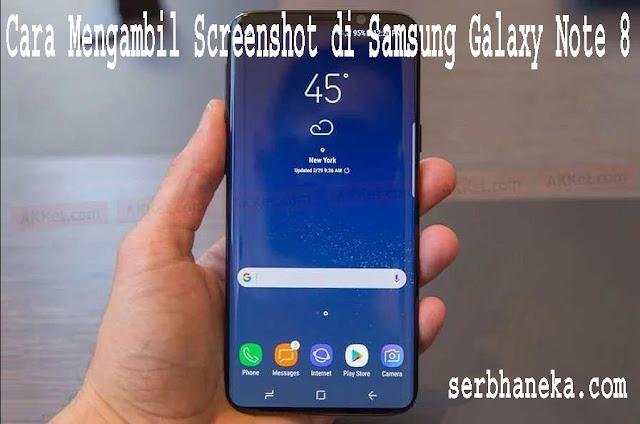 Cara Mengambil Screenshot di Samsung Galaxy Note 8 1