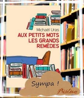 Aux petits mots les grands remèdes Uras bibliothérapie bibliothérapeute roman avis critique chronique Préludes