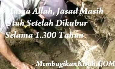 Masya Allah, Jasad Masih Utuh Setelah Dikubur Selama 1.300 Tahun