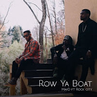 Download Row Ya Boat by May D ft Rock City.mp3