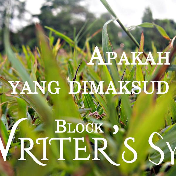 Apakah yang dimaksud dengan Writer's Block Syndrome?