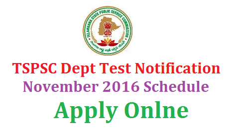 TSPSC Departmental Test Notification Nov' 2016 Apply Online DEPERTMENTAL TEST NOV 2016 Online Application for Telangana State Public Service Commission Dept Tests EOT GOT Paper Codes 88 & 97 141 and Special Language Code 37 tspsc-departmental-test-notification-2016-apply-online
