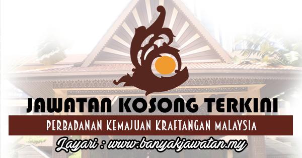 Jawatan Kosong 2017 di Perbadanan Kemajuan Kraftangan Malaysia www.banyakjawatan.my
