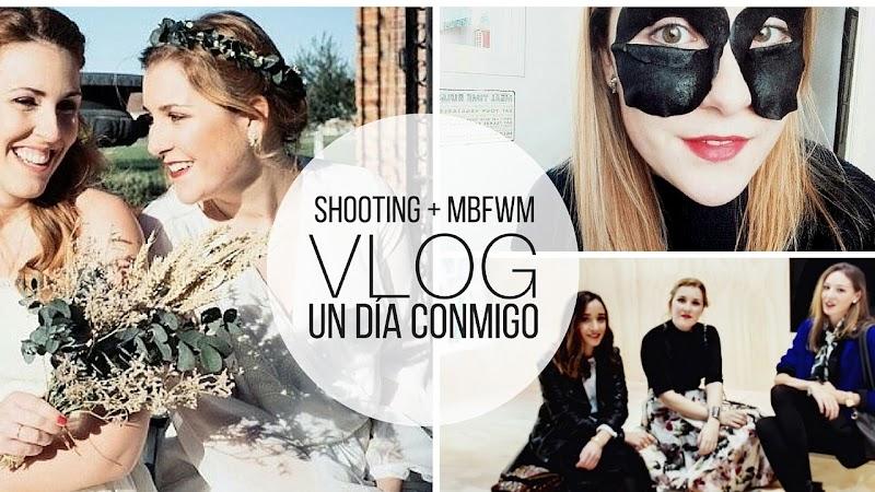 VIDEO   UN DÍA CONMIGO. SHOOTING + MBFW