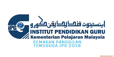 Semakan Panggilan Temuduga IPG 2018 Online