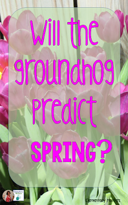 Will the Groundhog Predict Spring?  Who knows, but here are several ideas and resources for learning, thanks to the groundhog!