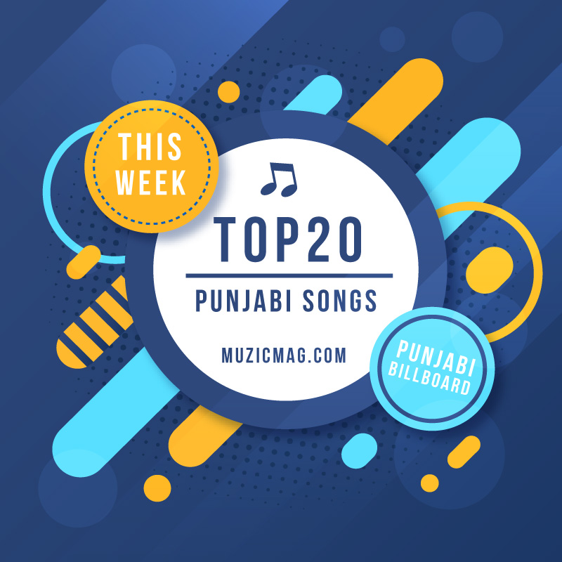 Top 20 Punjabi Songs of the Week | Official Billboard | Top 20 Chart