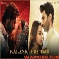 Kalank - Title Track (2019)