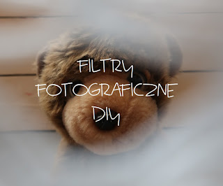 Filtry fotograficzne DIY