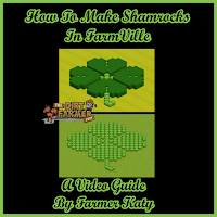 How To Make Shamrocks In FarmVille A Video Guide By Farmer Katy