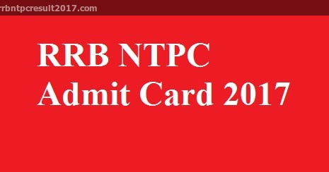 RRB NTPC Admit Card 2017 Download