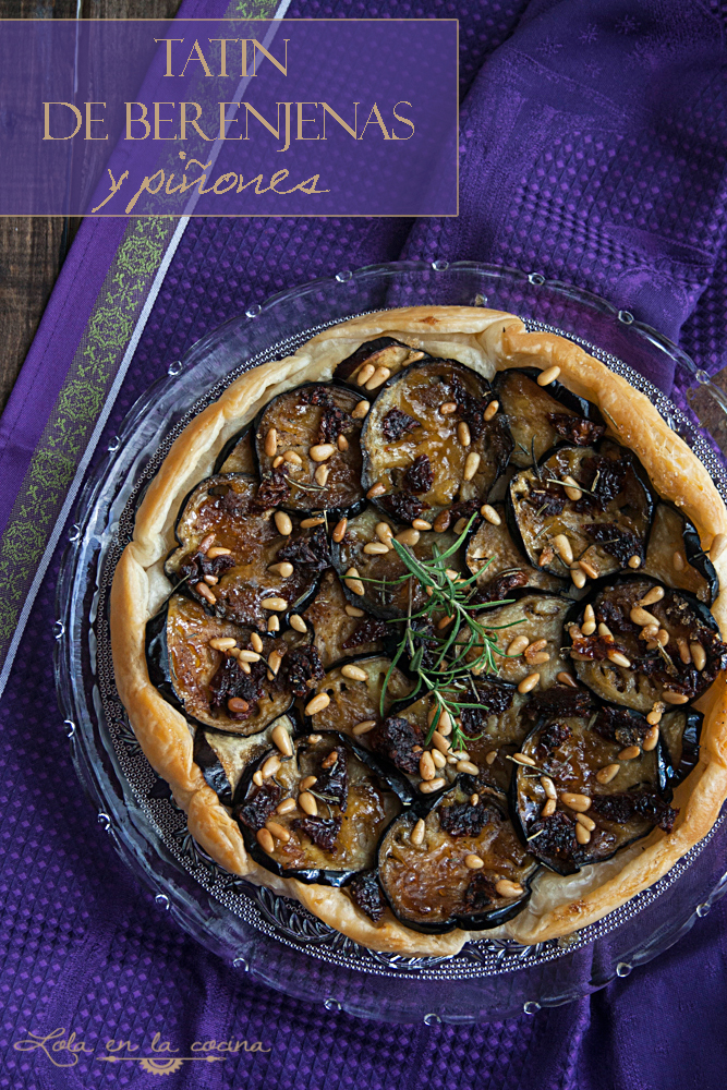 Tarta Tatin C Cocina | Tatin De Berenjenas Y Pinones Lola En La Cocina