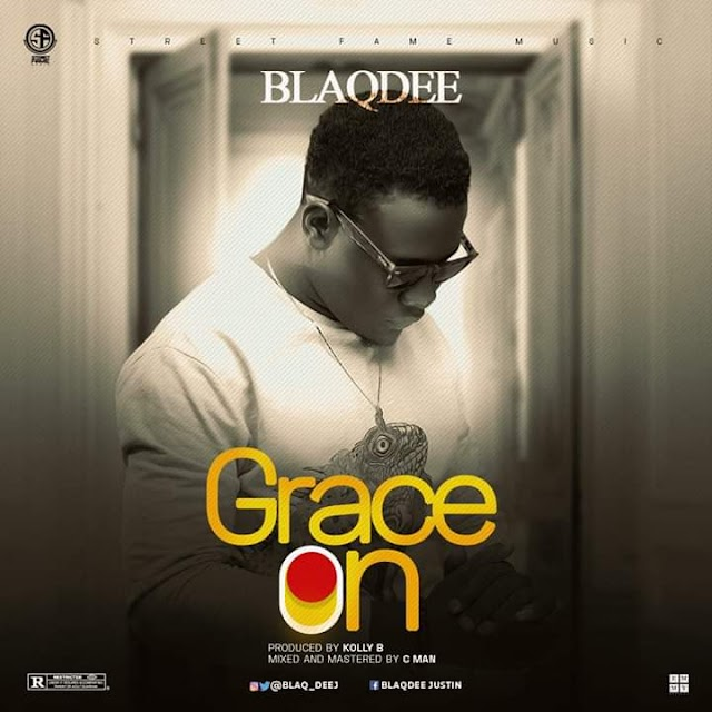 BLAQDEE- GRACE ON | (@streeetfamemuzikgroup