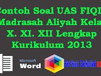 Contoh Soal UAS FIQIH Madrasah Aliyah Kelas X. XI. XII Lengkap Kurikulum 2013