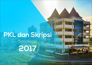 Sosialisasi PKL dan SKRIPSI 2017