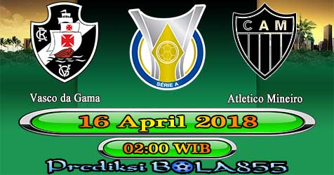 Prediksi Bola855 Vasco da Gama vs Atletico Mineiro 16 April 2018