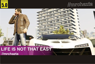 http://mrchazta-mods.blogspot.com/2016/04/gta-v-life-is-not-that-easy-mod-mrchazta.html