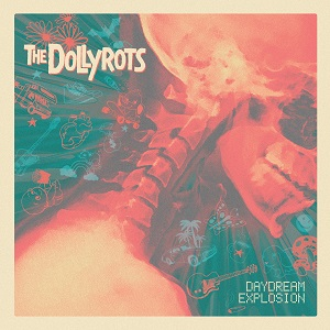 "THE DOLLYROTS ""Daydream Explosion"""