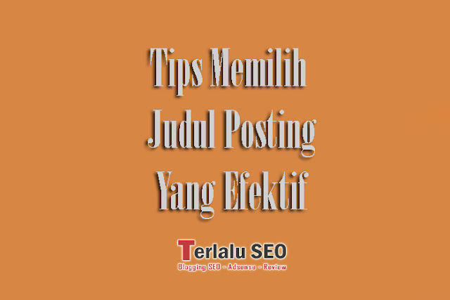 Cara Memilih Judul Posting Yang Efektif