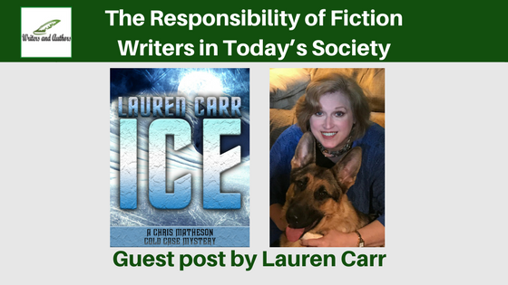 The Responsibility of Fiction Writers in Today's Society, guest post by Lauren Carr
