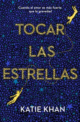 Libro - TOCAR LAS ESTRELLAS. Katie Khan (Fantascy - 15 Febrero 2018) NOVELA FANTASIA portada españa español