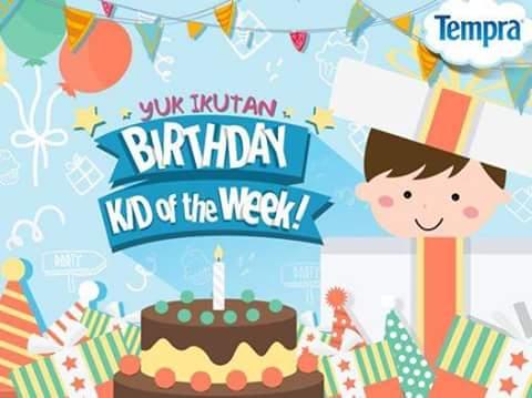 Birthday Kid of The Week Berhadiah Paket Menarik dari Tempra