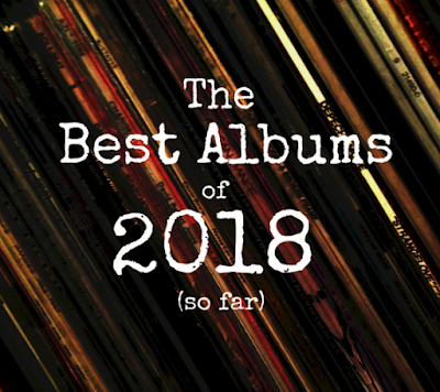The Best Albums of 2018 (so far)