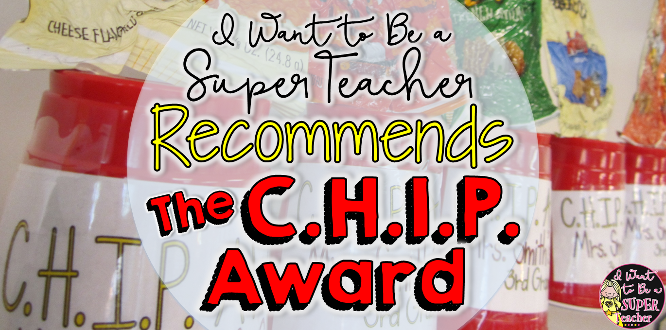 Step by step instructions for making C.H.I.P. (Caring helpful independent polite) Awards. Great for elementary school students - From I Want to be a Super Teacher
