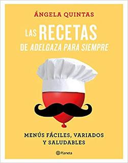 Las recetas de Adelgaza para siempre- Angela Quintas