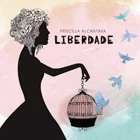 Baixar Liberdade Priscilla Alcantara Mp3 Gratis