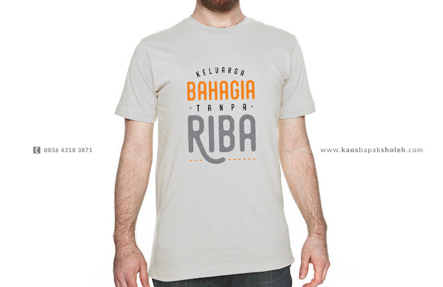 Kaos Anti Riba, Untuk Keluarga Muslim Bahagia Sejahtera, Desain Keren Model Bagus