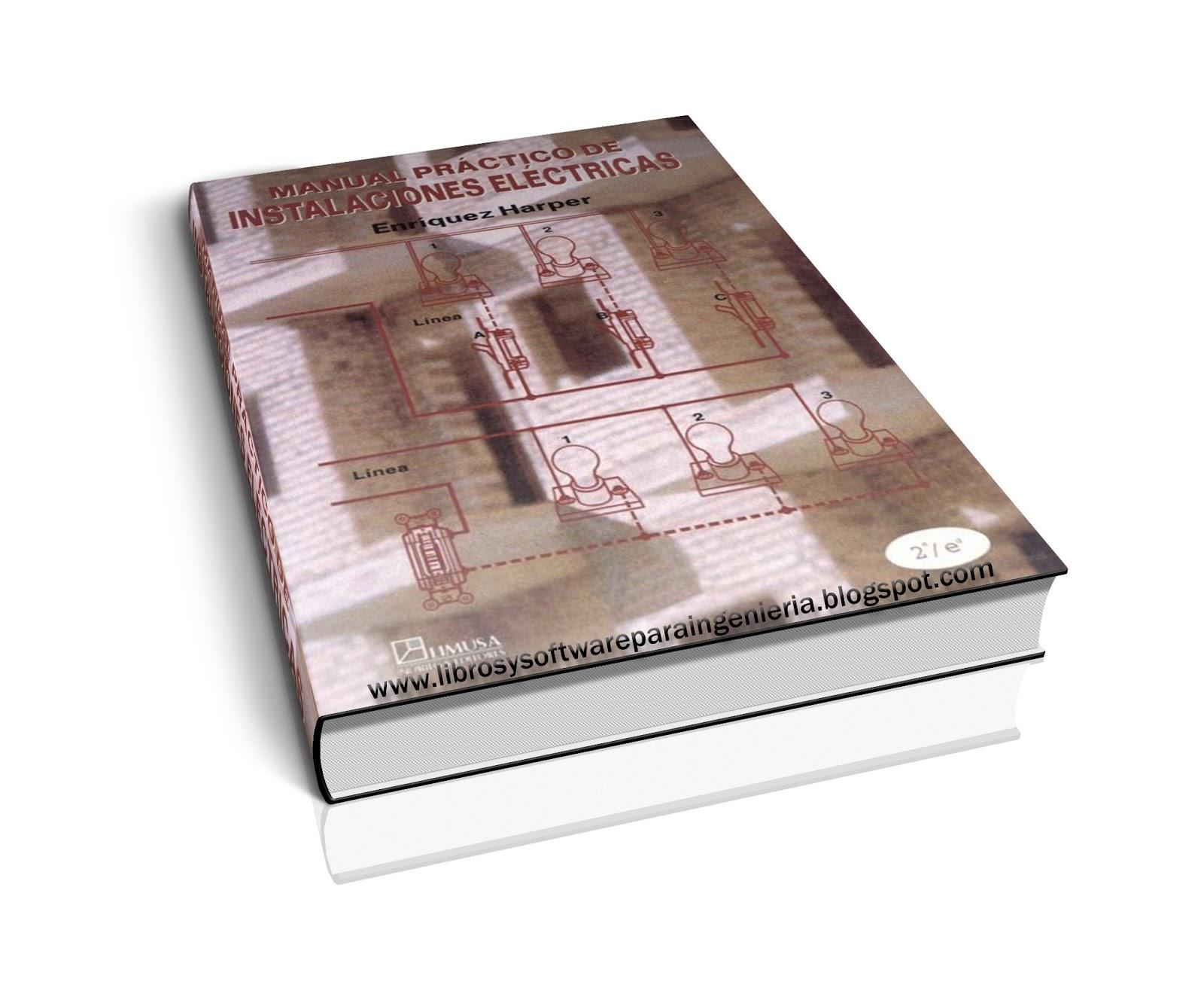 Manual Práctico de Instalaciones Eléctricas - Enríquez Harper [2da Ed]