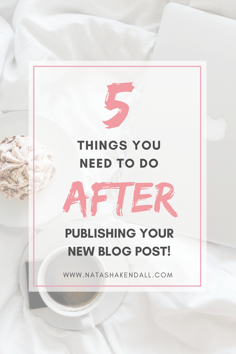 5 THINGS TO DO BEFORE PUBLISHING YOUR BLOG POST, BLOG POST TIPS, SEO TIPS FOR PUBLISHING BLOG, GOOGLE KEYWORD TIPS, INTEREST BLOG POST ADVICE, WHAT TO DO BEFORE PUBLISHING A BLOG POST, HOW TO MAKE BLOG POST SHOW UP ON GOOGLE, 5 Things You NEED To Do After Publishing Your Blog Post, where to promote new blog post, blogging tips for newbie, how to get people to read my blog