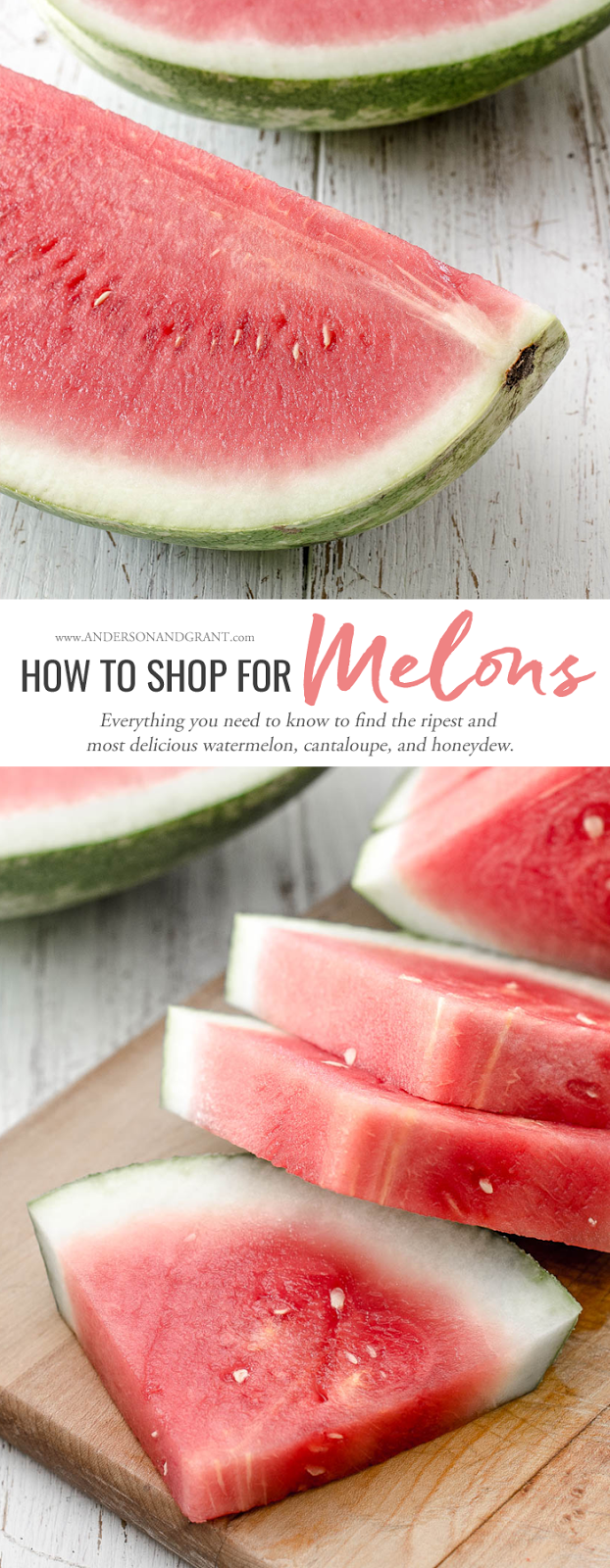 Is picking out a ripe watermelon, cantaloupe, or honeydew a hard job for you?  Check out this post filled with all the tips you need for choosing the perfect melon.  |  www.andersonandgrant.com