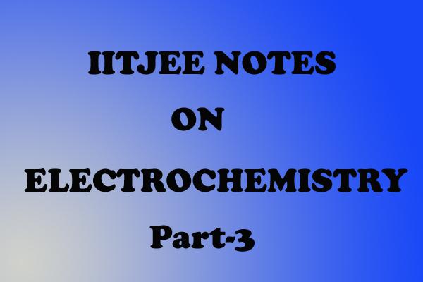 Electrochemistry Notes IITJEE