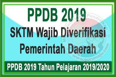 PPDB 2019 : SKTM Wajib Diverifikasi Pemerintah Daerah