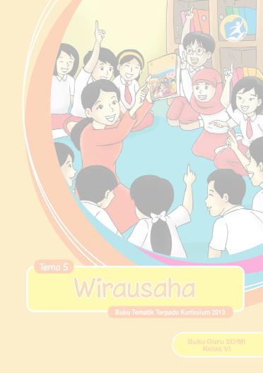 Download Buku Guru Kurikulum 2013 SD Kelas 6 Tema 5 Wirausaha