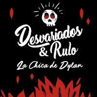 Desvariados y Rulo y la Contrabanda, La chica de Dylan