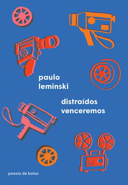 Distraídos venceremos - Paulo Leminski