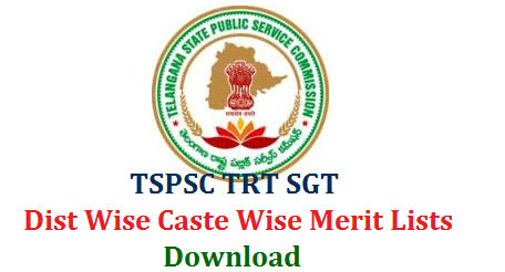 tspsc-trt-sgt-merit-district-caste-wise-lists-download