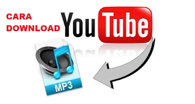 Cara Mudah Download Video Youtube Menjadi Mp3