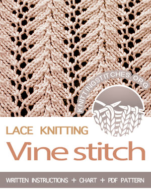 LACE KNITTING — #howtoknit the Vine Stitch, easy pattern to learn. FREE Written instructions, Chart, PDF knitting pattern.  #knitting #laceknitting